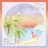 Play & Download Post Tropical (Deluxe Edition) by James Vincent McMorrow | Napster