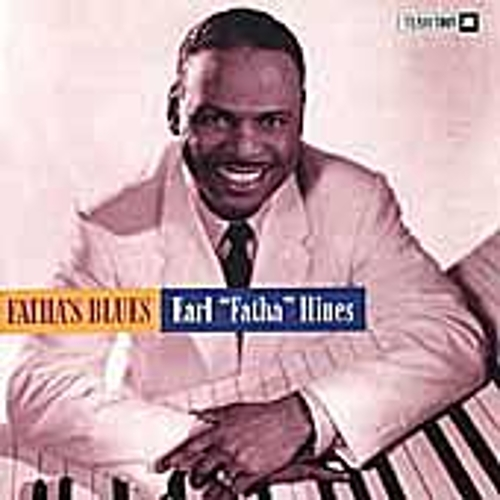Play & Download Fatha's Blues by Earl Fatha Hines | Napster