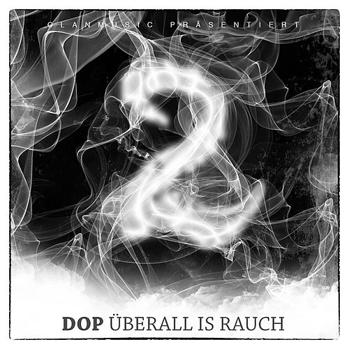 Überall is Rauch 2 by dOP