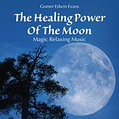 Play & Download The Healing Power of the Moon: Magic Relaxing Music by Gomer Edwin Evans | Napster