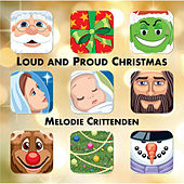 Play & Download Loud and Proud Christmas by Melodie Crittenden | Napster