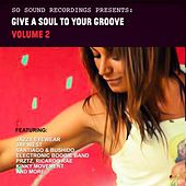 Play & Download Give A Soul To Your Groove - Vol. 2 - EP by Various Artists | Napster