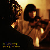 Play & Download The Way That I Live by Ed Harcourt | Napster
