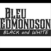 Play & Download Black and White by Bleu Edmondson | Napster