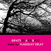 Play & Download Ripatti03 by Vladislav Delay | Napster