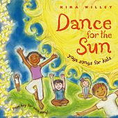 Play & Download Dance for the Sun: Yoga Songs for Kids by Kira Willey | Napster