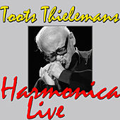 Play & Download Toots Thielemans Harmonica (Live) by Toots Thielemans | Napster