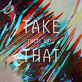 These Days by Take That