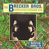 Play & Download The Brecker Brothers Collection, Vol. 1 by Brecker Brothers | Napster