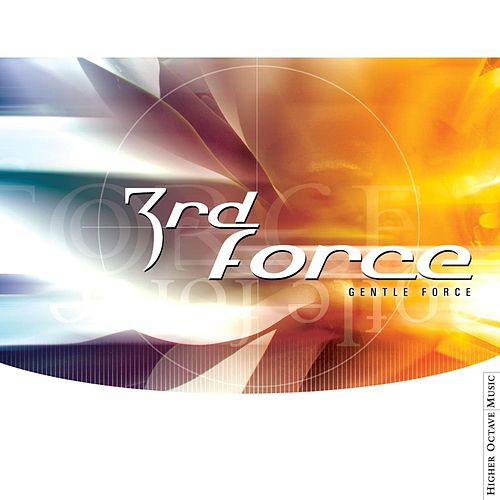 Play & Download Gentle Force by 3rd Force | Napster