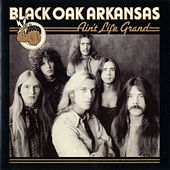 Play & Download Ain't Life Grand by Black Oak Arkansas | Napster