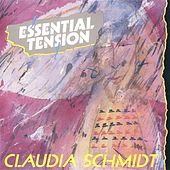 Play & Download Essential Tension by Claudia Schmidt | Napster