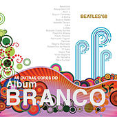 As Outras Cores do Album Branco (Beatles '68 Tribute) by Various Artists
