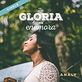 Play & Download Tu Gloria Me Enamora by Analy | Napster