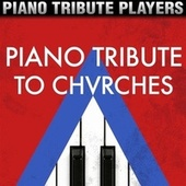 Piano Tribute to Chvrches by Piano Tribute Players