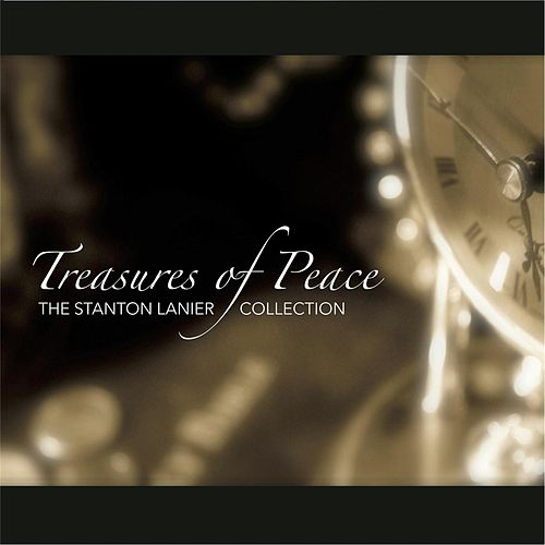 Play & Download Treasures of Peace: The Stanton Lanier Collection by Stanton Lanier | Napster