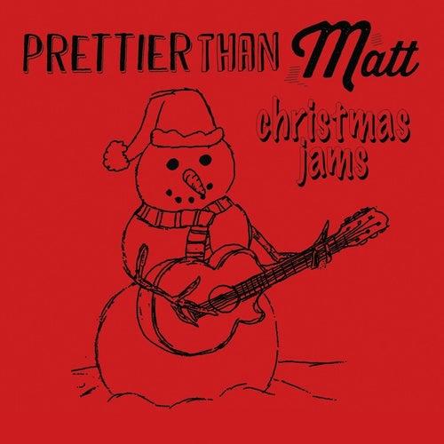 Christmas Jams by Prettier Than Matt