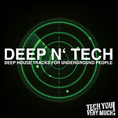 Play & Download Deep N' Tech (Deep House Tracks for Underground People) by Various Artists | Napster