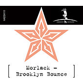 Play & Download Brooklyn Bounce by Morlack   Napster