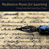 Play & Download Meditation Music for Learning - 5 Long Tracks Best Study Music Playlist for Concentration and Focus your Mind by Studying Music Specialist | Napster