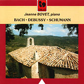 Play & Download Bach - Debussy - Schumann by Jeanne Bovet | Napster