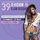 D:Vision Club Session 39 [Amsterdam Edition] by Various Artists