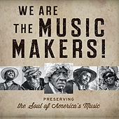 We Are the Music Makers! by Various Artists