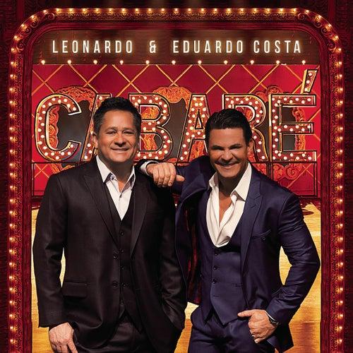 Play & Download Leonardo e Eduardo Costa no Cabaré (Ao Vivo) by Leonardo & Eduardo Costa | Napster