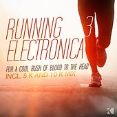 Running Electronica, Vol. 3 (For a Cool Rush of Blood to the Head) by Various Artists