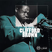 The Definitive Clifford Brown by Clifford Brown