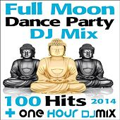 Play & Download Full Moon Dance Party DJ Mix 100 Hits 2014 + One Hour DJ Mix by Various Artists | Napster