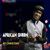 Play & Download African Queen by Christian | Napster