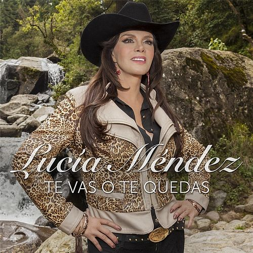 Play & Download Te Vas o Te Quedas by Lucia Mendez | Napster