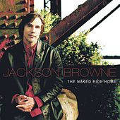 The Naked Ride Home by Jackson Browne