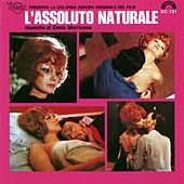 Play & Download L'assoluto naturale (Expanded Edition) (Colonna sonora originale) by Ennio Morricone | Napster