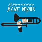 Blue Monk by J.J. Johnson