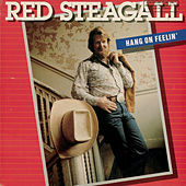 Play & Download Hang on Feelin' by Red Steagall | Napster