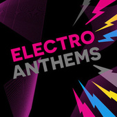 Play & Download Electro Anthems by Various Artists | Napster