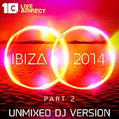 Play & Download Ibiza 2014, Pt. 2 (Unmixed DJ Version) by Various Artists   Napster