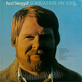 Play & Download Somewhere My Love by Red Steagall | Napster
