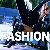 Play & Download Fashion Vibes by Various Artists | Napster