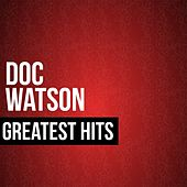 Play & Download Doc Watson Greatest Hits by Doc Watson | Napster
