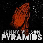 Play & Download Pyramids (Rose out of Our Pain) by Jenny Wilson | Napster