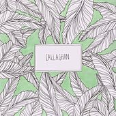 Play & Download Callaghan by Callaghan | Napster