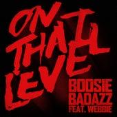 On That Level (feat. Webbie) by Boosie Badazz