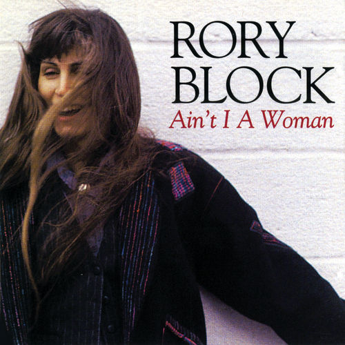Play & Download Ain't I A Woman by Rory Block | Napster