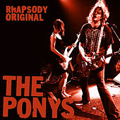 Play & Download Rhapsody Original by The Ponys | Napster