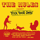 The Mules present Pick Your Own by Various Artists