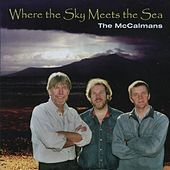Play & Download Where The Sky Meets The Sea by The McCalmans | Napster
