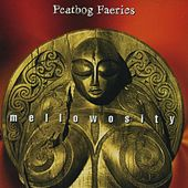 Mellowosity by Peatbog Faeries